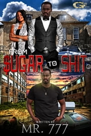 FROM SUGAR TO SHIT ebook by Mr 777