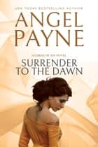 Surrender to the Dawn ebook by Angel Payne