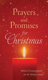 Prayers and Promises for Christmas - Biblical Encouragement for the Holiday Season ebook by Jennifer Hahn