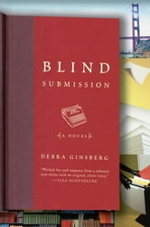 Blind Submission - A Novel ebook by Debra Ginsberg