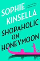 Shopaholic on Honeymoon (Short Story) ebook by Sophie Kinsella