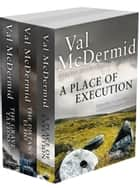 Val McDermid 3-Book Crime Collection: A Place of Execution, The Distant Echo, The Grave Tattoo ebook by Val McDermid