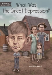 What Was the Great Depression? ebook by Janet Pascal,Dede Putra