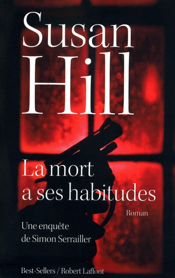 La Mort a ses habitudes ebook by Susan HILL