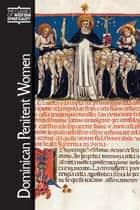 Dominican Penitent Women ebook by edited,translated and Introduced by Maiju Lehmijoki-Gardner with contributions by Daniel E. Bornstein and E. Ann Matter; preface by Gabriella Zarri