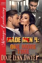Made Men 4: One More Time ebook by