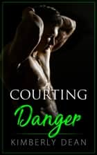 Courting Danger 電子書 by Kimberly Dean