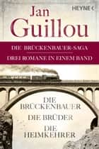 Der Brückenbauer, Die Brüder, Die Heimkehrer - (3in1-Bundle) - Drei Romane in einem Band ebook by Jan Guillou, Lotta Rüegger, Holger Wolandt