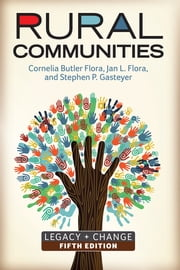 Rural Communities - Legacy + Change ebook by Cornelia Butler Flora,Jan L. Flora,Stephen P. Gasteyer