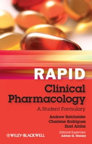Rapid Clinical Pharmacology - A Student Formulary ebook by Andrew Batchelder,Charlene Rodrigues,Ziad Alrifai,Adrian Stanley