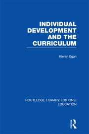 Individual Development and the Curriculum ebook by Kieran Egan