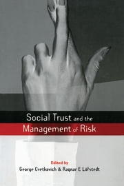 Social Trust and the Management of Risk ebook by George Cvetkovich,Ragnar E. Lofstedt