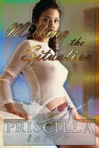 Milking the Situation ebook by Priscilla Laster