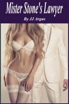 Mister Stone's Lawyer ebook by JJ Argus