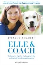 Elle & Coach, Diabetes, the Fight for My Daughter's Life, and the Dog Who Changed Everything