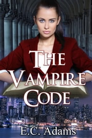 The Vampire Code - The Fiscard Vampires, #1 ebook by E.C. Adams
