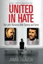 United in Hate ebook by Jamie Glazov