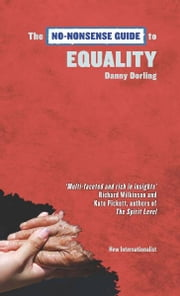 The No-Nonsense Guide to Equality ebook by Danny  Dorling,Kate Pickett,Richard Wilkinson