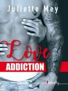 Love addiction eBook by Juliette Mey
