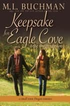 Keepsake for Eagle Cove (sweet) - a small town Oregon romance ebook by M. L. Buchman