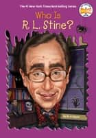 Who Is R. L. Stine? eBook by M. D. Payne, Who HQ, Jake Murray
