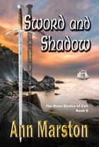 Sword and Shadow ebook by Ann Marston
