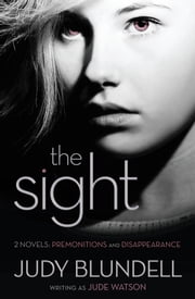The Sight - (Two Novels: Premonitions and Disappearance) ebook by Jude Watson