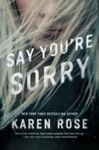 Say You're Sorry 電子書 by Karen Rose