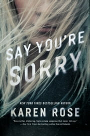 Say You're Sorry ebook by Karen Rose