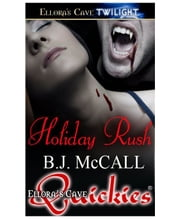 Holiday Rush ebook by B.J. McCall