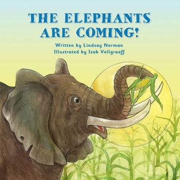 The Elephants Are Coming! ebook by Lindsay Norman