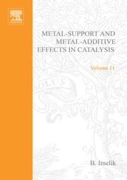 Metal-Support and Metal-Additive Effects in Catalysis ebook by Imelik, B.