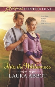 Into the Wilderness ebook by Laura Abbot