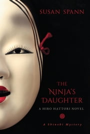 The Ninja's Daughter - A Hiro Hattori Novel ebook by Susan Spann