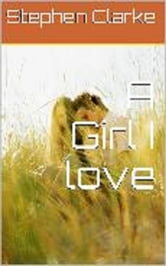 A Girl I love ebook by Stephen Clarke