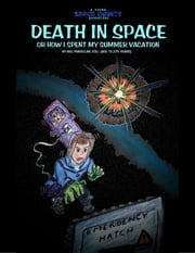 Death In Space, or How I Spent My Summer Vacation ebook by Gary Davidson
