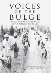 Voices of the Bulge - Untold Stories from Veterans of the Battle of the Bulge ebook by Michael Collins,Martin King