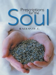 Prescriptions for the Soul - A Healthy Life as Prescribed by the Great Physician ebook by Ida Dean