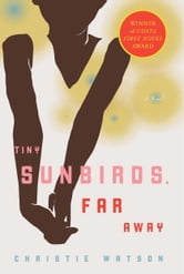 Tiny Sunbirds, Far Away ebook by Christie Watson