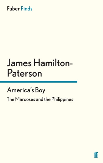 America's Boy - The Marcoses and the Philippines ebook by James Hamilton-Paterson