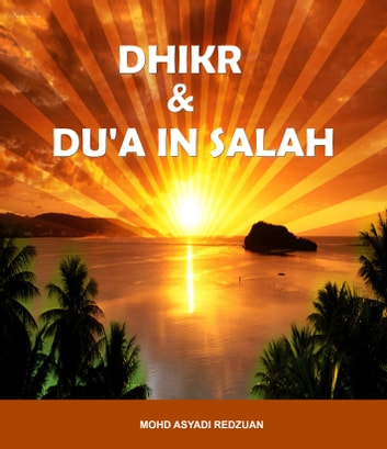 Dhikr and Du'a in Salah eBook by Mohd Asyadi Redzuan
