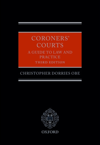 Coroners' Courts - A Guide to Law and Practice ebook by Christopher Dorries OBE