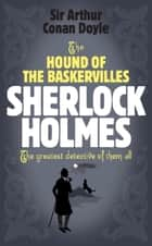 Sherlock Holmes: The Hound of the Baskervilles (Sherlock Complete Set 5) ekitaplar by Arthur Conan Doyle