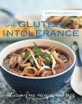 Eat Well Live Well with Gluten Intolerance ebook by Murdoch Books Test Kitchen