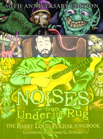 Noises from Under the Rug - The Barry Louis Polisar Songbook ebook by Barry Louis Polisar