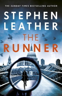 The Runner - The next heart-stopping thriller from bestselling author of the Dan 'Spider' Shepherd series ebook by Stephen Leather