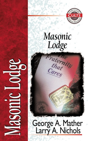 Masonic Lodge ebook by George Mather,Larry A. Nichols,Alan W. Gomes