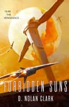 Forbidden Suns ebook by D. Nolan Clark