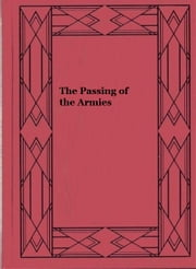 The Passing of the Armies ebook by Joshua Lawrence Chamberlain