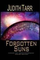 Forgotten Suns ebook by Judith Tarr